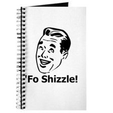 'Fo Shizzle Journal