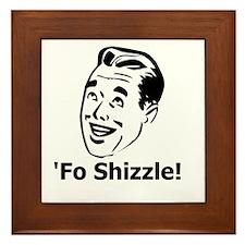 'Fo Shizzle Framed Tile