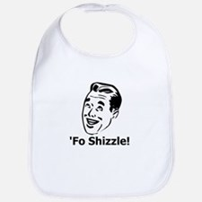 'Fo Shizzle Bib