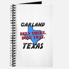 garland texas - been there, done that Journal