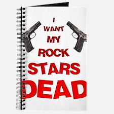 I Want My Rock Stars DEAD! Journal