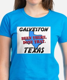 galveston texas - been there, done that Tee
