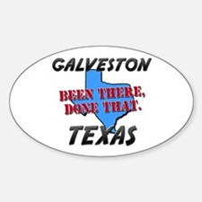 galveston texas - been there, done that Decal