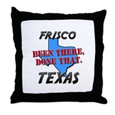 frisco texas - been there, done that Throw Pillow