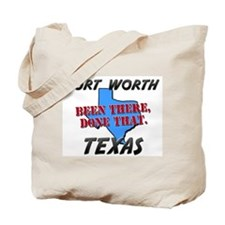 fort worth texas - been there, done that Tote Bag