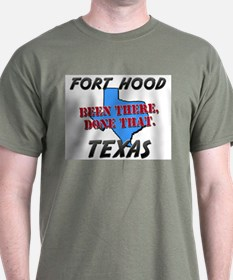 fort hood texas - been there, done that T-Shirt