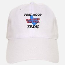 fort hood texas - been there, done that Baseball Baseball Cap