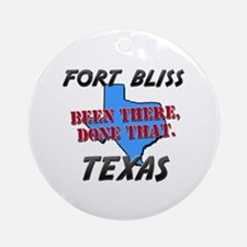 fort bliss texas - been there, done that Ornament