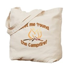 MEET ME 'ROUND THE CAMPFIRE! Tote Bag