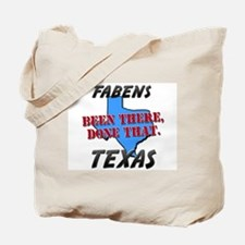 fabens texas - been there, done that Tote Bag