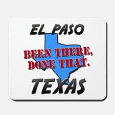el paso texas - been there, done that Mousepad