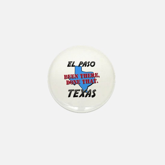 el paso texas - been there, done that Mini Button