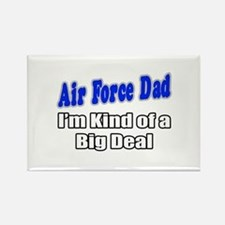 """Air Force Dad...Big Deal"" Rectangle Magnet"