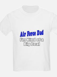 """Air Force Dad...Big Deal"" T-Shirt"