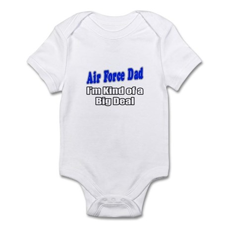 """Air Force Dad...Big Deal"" Infant Bodysuit"