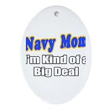 """Navy Mom...Big Deal"" Oval Ornament"
