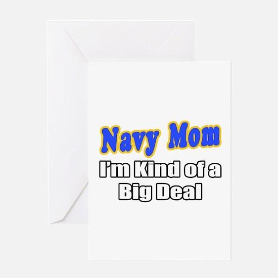 """Navy Mom...Big Deal"" Greeting Card"