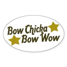 Bow Chicka Bow Wow Oval Decal