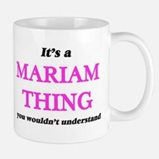 It's a Mariam thing, you wouldn't und Mugs