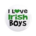 "I Love Irish Boys 3.5"" Button"