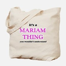 It's a Mariam thing, you wouldn't Tote Bag
