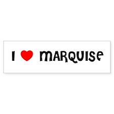 I LOVE MARQUISE Bumper Bumper Sticker