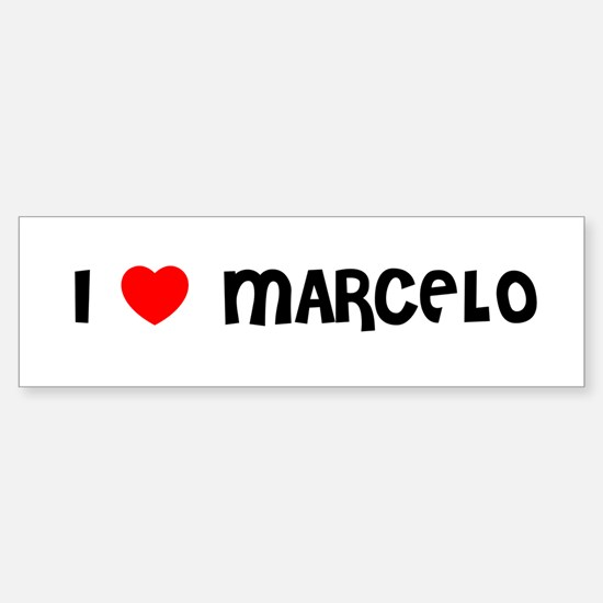 I LOVE MARCELO Bumper Bumper Bumper Sticker