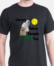 Ghosts Where People Too T-Shirt