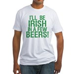 Irish In A Few Beers Fitted T-Shirt