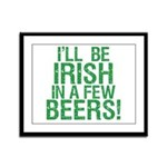 Irish In A Few Beers Framed Panel Print