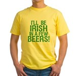 Irish In A Few Beers Yellow T-Shirt