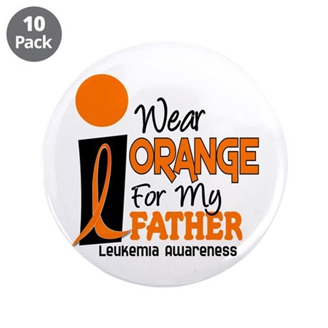 "I Wear Orange For My Father 9 Leukemia 3.5"" Button"