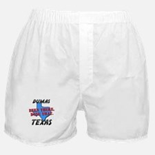 dumas texas - been there, done that Boxer Shorts