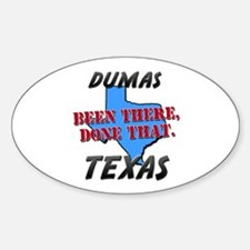 dumas texas - been there, done that Oval Decal