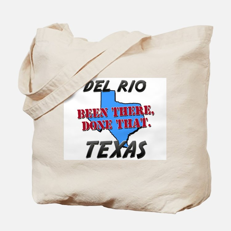 del rio texas - been there, done that Tote Bag
