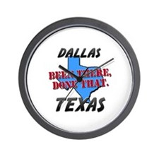 dallas texas - been there, done that Wall Clock