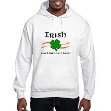 Irish you'd buy me a beer! Hoodie