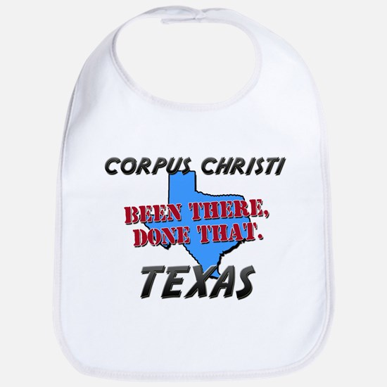 corpus christi texas - been there, done that Bib