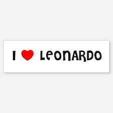 I LOVE LEONARDO Bumper Bumper Bumper Sticker