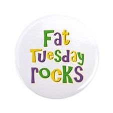 "Fat Tuesday Rocks 3.5"" Button"