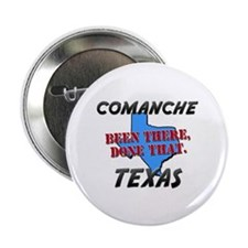 """comanche texas - been there, done that 2.25"""" Butto"""