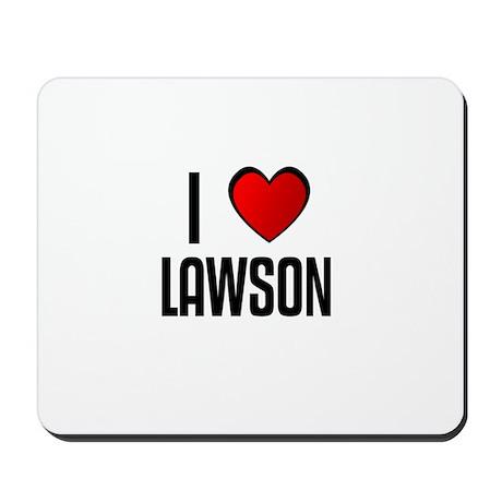 I LOVE LAWSON Mousepad