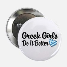 "Greek Girls Do it Better 2.25"" Button"