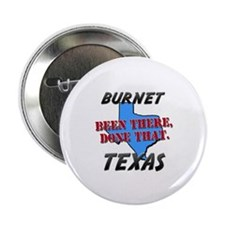 "burnet texas - been there, done that 2.25"" Button"