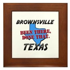 brownsville texas - been there, done that Framed T