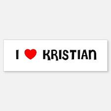 I LOVE KRISTIAN Bumper Bumper Bumper Sticker