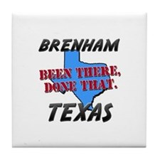brenham texas - been there, done that Tile Coaster