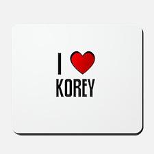 I LOVE KOREY Mousepad