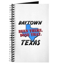 baytown texas - been there, done that Journal