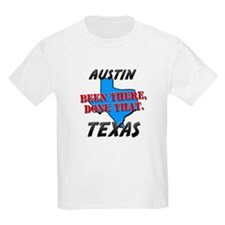 austin texas - been there, done that T-Shirt